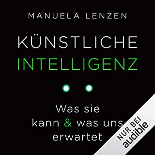 Künstliche Intelligenz     Was sie kann & was uns erwartet              Autor:                                                                                                                                 Manuela Lenzen                               Sprecher:                                                                                                                                 Chris Nonnast                      Spieldauer: 9 Std. und 33 Min.     133 Bewertungen     Gesamt 4,2