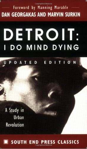 Detroit: I Do Mind Dying: A Study in Urban Revolution (Updated Edition) (South End Press Classics Series)