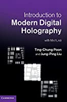 Introduction to Modern Digital Holography: With Matlab