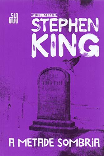 A metade sombria: Coleção Biblioteca Stephen King