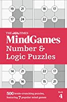 The Times Mindgames Number & Logic Puzzles: Book 4 (The Times Puzzle Books)