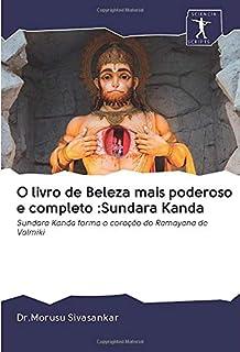 O livro de Beleza mais poderoso e completo :Sundara Kanda: Sundara Kanda forma o coração do Ramayana de Valmiki