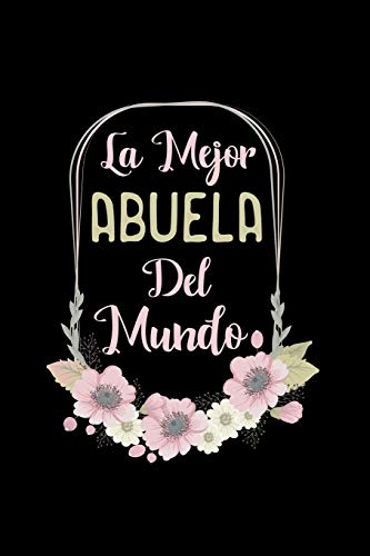La Mejor Abuela Del Mundo: Latino Grandfather 110 Lined Pages Notebook/Journal