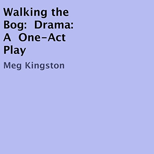 Walking the Bog, Drama: A One-Act Play cover art