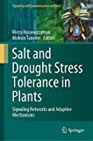 Salt and Drought Stress Tolerance in Plants: Signaling Networks and Adaptive Mechanisms (Signaling and Communication in Plants) (English Edition)