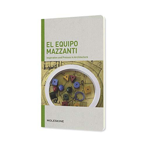 El Equipo Mazzanti. Inspiration and process in architecture. Ediz. a colori