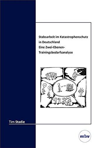 Stabsarbeit im Katastrophenschutz in Deutschland - Eine Zwei-Ebenen-Trainingsbedarfsanalyse