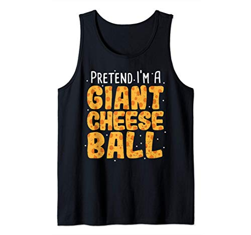 Queso: Pretend I'm A Giant Cheese Ball - Queso Camiseta sin Mangas