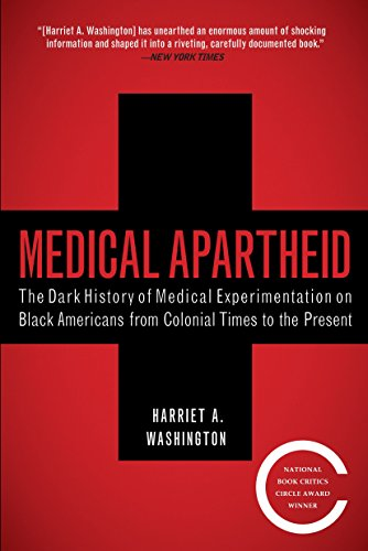 Compare Textbook Prices for Medical Apartheid: The Dark History of Medical Experimentation on Black Americans from Colonial Times to the Present Illustrated Edition ISBN 9780767915472 by Washington, Harriet A.
