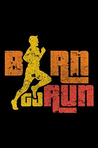 Born To Run: A5 Liniertes Notizbuch auf 120 Seiten - Laufen Notizheft | Geschenkidee für Läufer, Marathon und Triathlon Läufer, Jogger