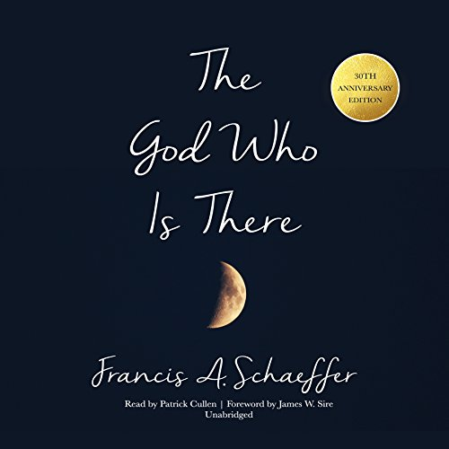 The God Who Is There, 30th Anniversary Edition audiobook cover art