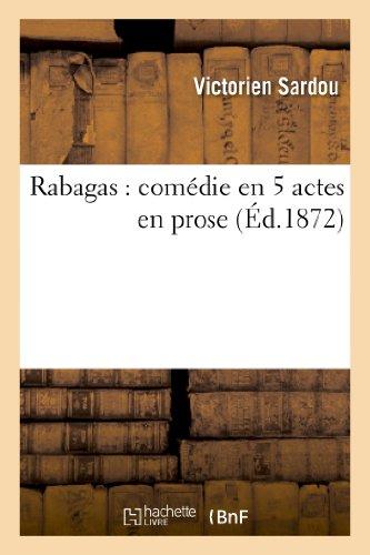 Rabagas : comédie en 5 actes en prose