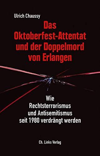 Das Oktoberfest-Attentat und der Doppelmord von Erlangen: Wie Rechtsterrorismus und Antisemitismus seit 1980 verdrängt werden