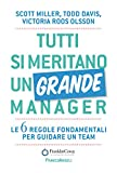 Tutti si meritano un grande manager: Le 6 regole fondamentali per guidare un team