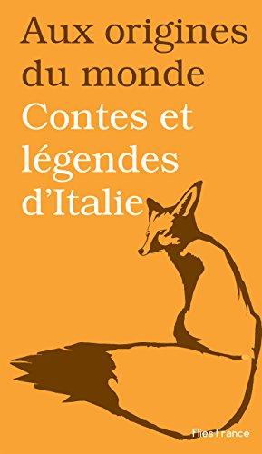 Contes et légendes d'Italie (Aux origines du monde t. 18) (French Edition)