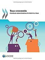 Tous Concernes: Pourquoi Moins D'Inegalite Profite a Tous 9264235507 Book Cover