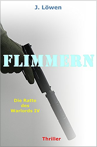 Flimmern (Die Ratte des Warlords 4)