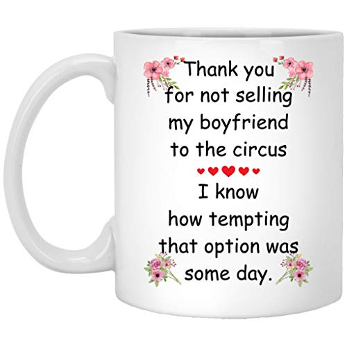 Thanks For Not Selling My Boyfriend To The Circus Mug To Future Mother In Law From Daughter In Law New Bride Coffee Cup 11 Oz