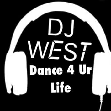 DJ West Dance 4 Ur Life