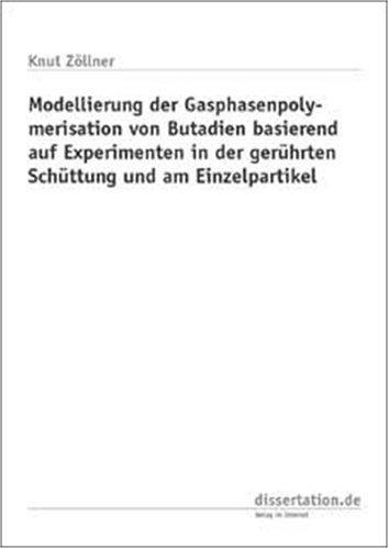 Modellierung der Gasphasenpolymerisation von Butadien basierend auf Experimenten in der gerührten Schüttung und am Einzelpartikel