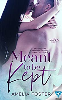 Meant to be Kept (Meant To Be Series Book 1) by [Amelia Foster]