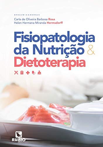 Fisiopatologia da Nutrição e Dietoterapia