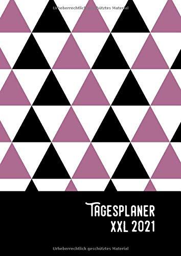 Tagesplaner 2021 XXL: Terminplaner, A4 1 Tag 1 Seite Terminkalender inklusive Zeitangabe ( 06:00 - 23:00 ) Organizer, Reservierungsbuch in Geometrie Optik 384 Seiten