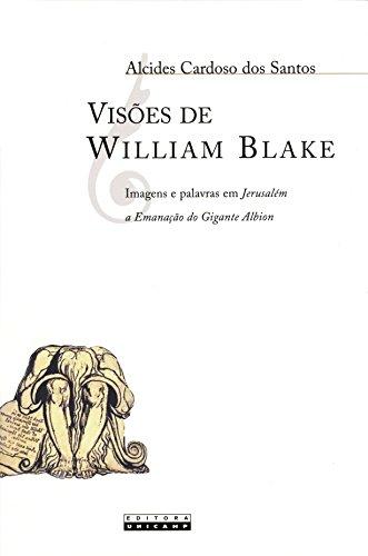 Visões de William Blake: Imagens e Palavras em Jerusalém a Emanação do Gigante Albion