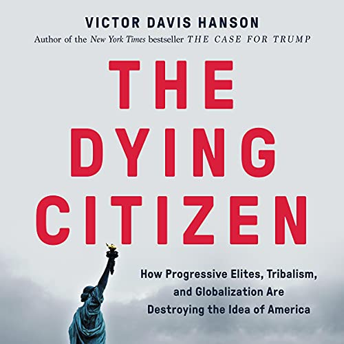 The Dying Citizen Audiobook By Victor Davis Hanson cover art