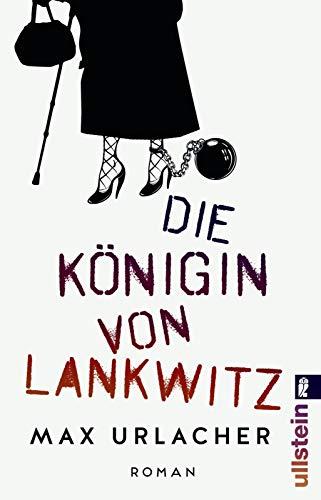 Die Königin von Lankwitz: Roman