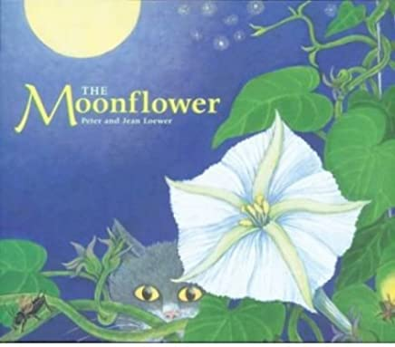 [( The Moonflower )] [by: H Peter Loewer] [Mar-2004]