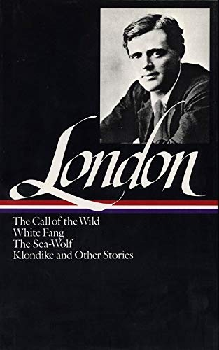 Jack London: Novels and Stories (LOA #6): The Call of the Wild / White Fang / The Sea-Wolf/ Klondike and other stories (Library of America Jack  London Edition, Band 1)