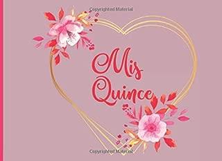 Mis Quince: Libro de firmas para Quinceañera mensajes y autografos para cumpleaños invitados a fiesta  40 paginas a color  8.25 x 6 in