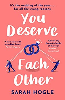 You Deserve Each Other: The perfect escapist feel-good romance by [Sarah Hogle]