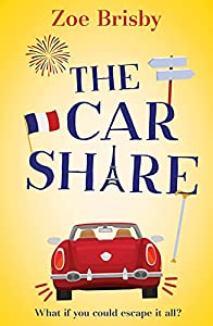 The Car Share: An absolutely IRRESISTIBLE feel-good novel about second chances