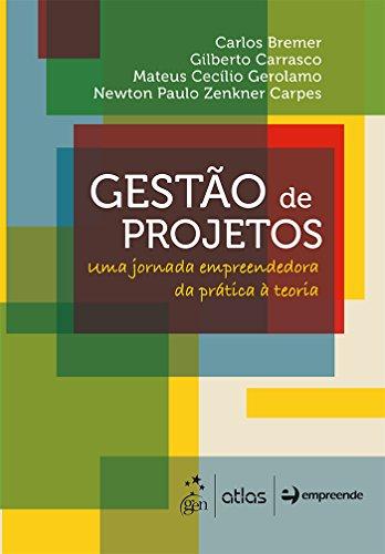 Gestão de projetos - Uma jornada empreendedora da prática à teoria