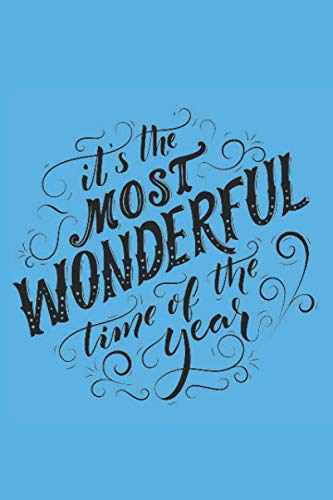 Its the most wonderful time of the year: timesheet log book to record time jornal ''Its the most wonderful time of the year' size6×9 amd 120 page.