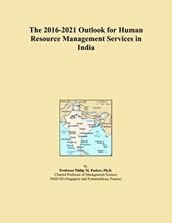 The 2016-2021 Outlook for Human Resource Management Services in India