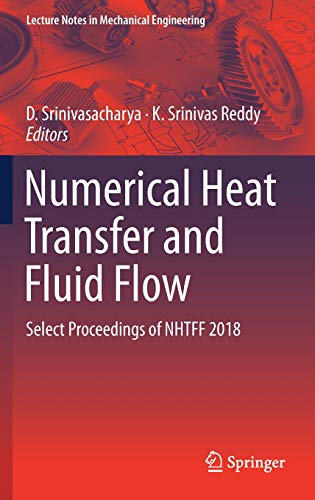 Numerical Heat Transfer and Fluid Flow: Select Proceedings of NHTFF 2018 (Lecture Notes in Mechanical Engineering)