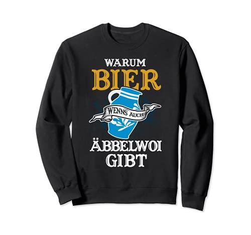 Warum Bier wenns auch Äbbelwoi gibt Apfelwein Hessen Bembel Sweatshirt