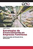 Estrategias de Financiamiento en Empresas Familiares: Hipermercados del Estado Zulia, Venezuela