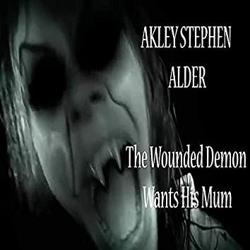 The Wounded Demon Wants His Mum