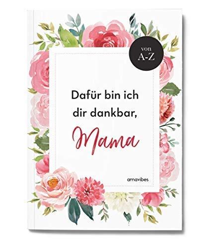 Geschenk für die beste Mama Buch zum selbst Ausfüllen + Gestalten - Danke, Mama - Dafür bin ich dir dankbar. Tochter Geschenk, Mutter Kind Geschenkidee, Ich liebe Mama Buch - Postkartengröße DIN A6