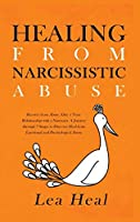 Healing from Narcissistic Abuse: Recover from Abuse After a Toxic Relationship With a Narcissist. A Journey Through 7 Stages to Discover Healing From Emotional and Psychological Abuse
