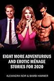 Eight More Adventurous and Erotic Ménage Stories for 2020 (We're Married, Not Dead Book 5)