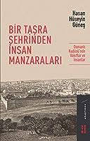 Bir Tasra Sehrinden Insan Manzaralari - Osmanli Kudüsü'nde Vakiflar ve Insanlar