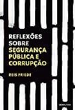 Reflexões sobre segurança pública e corrupção