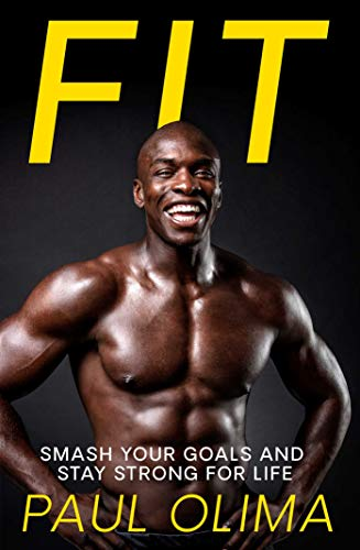 Fit: Smash your goals and stay strong for life (English Edition)