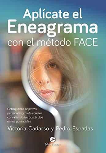 Aplícate el Eneagrama con el método Face. Consigue tus objetivos personales y profesionales convietiendo tus obstáculos en tus potencial: Consigue tus ... obstáculos en tus potenciales (Neo-Psique)