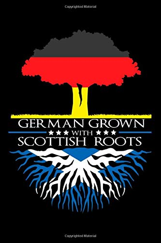Notebook: German Grown Scottish Roots Germany Scotland Flag Born Black Lined Journal Writing Diary - 120 Pages 6 x 9